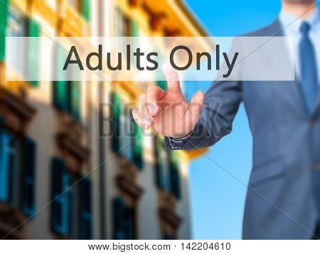 Adults Only -  Businessman Press On Digital Screen.