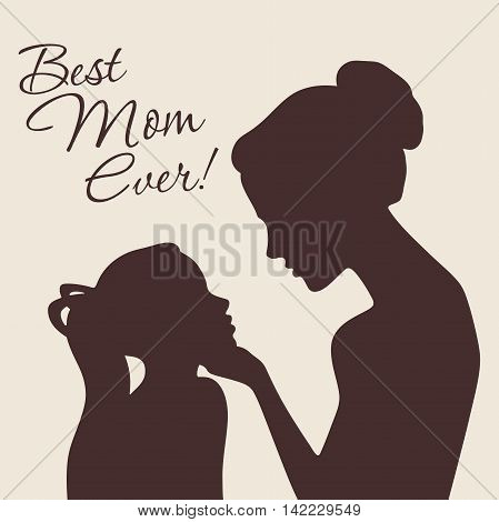 Mother and daughter silhouettes. Best Mom Ever vintage card. Vector Illustration
