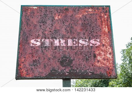 Stress text message on the board of grungy background.