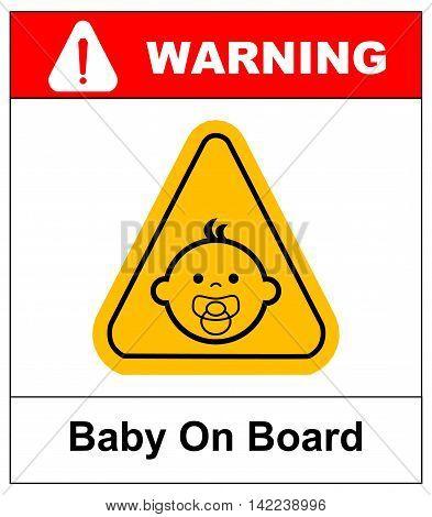 Baby on board sign on white background. Vector illustration. Warning banner
