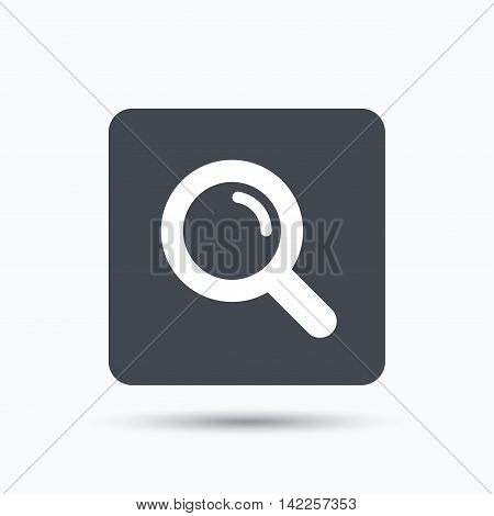 Magnifier icon. Search magnifying glass symbol. Gray square button with flat web icon. Vector