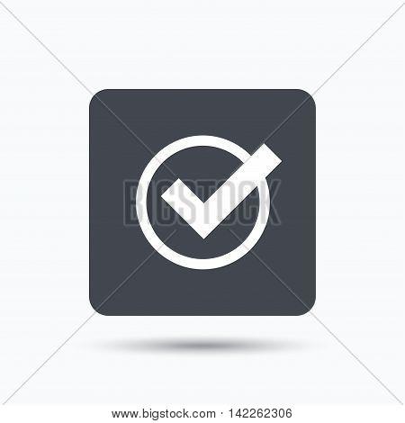 Tick icon. Check or confirm symbol. Gray square button with flat web icon. Vector