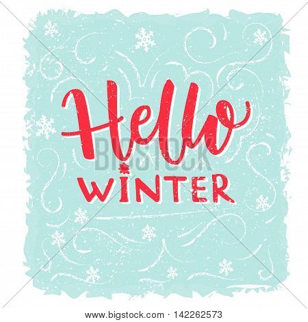 Hello winter banner. Text on frost texture blue background with hand drawn snowflakes. Vector winter greeting lettering.