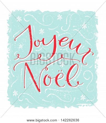 Joyeux Noel - french saying means Merry Christmas. Modern calligraphy with swirls. Vintage style vector greeting card