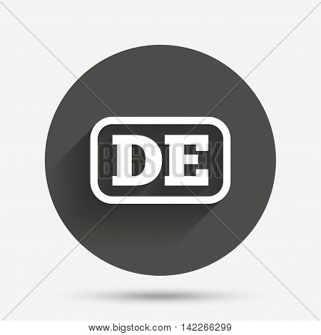 German language sign icon. DE Deutschland translation symbol with frame. Circle flat button with shadow. Vector