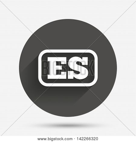 Spanish language sign icon. ES translation symbol with frame. Circle flat button with shadow. Vector
