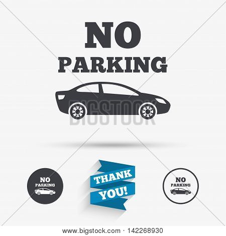 No parking sign icon. Private territory symbol. Flat icons. Buttons with icons. Thank you ribbon. Vector