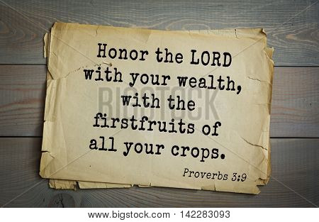 TOP-700 Bible verses from Proverbs.Honor the LORD with your wealth, with the firstfruits of all your crops.