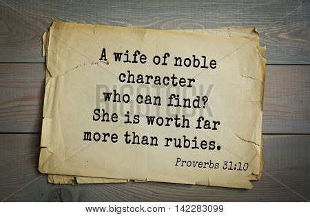 TOP-700 Bible verses from Proverbs.A wife of noble character who can find? She is worth far more than rubies.