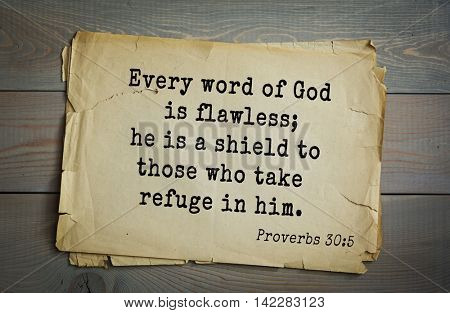 TOP-700 Bible verses from Proverbs.Every word of God is flawless; he is a shield to those who take refuge in him.