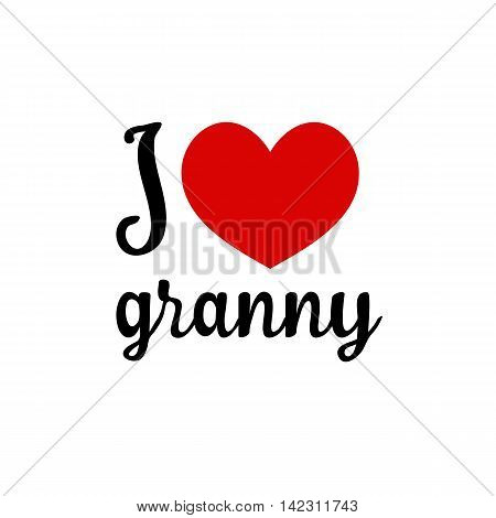 I love you granny. Red heart simple symbol white background. Calligraphic inscription lettering hand drawn vector illustration greeting.
