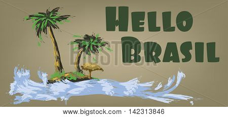 Hello brasil card with palm trees and water design over brown background in outlines. Digital vector image