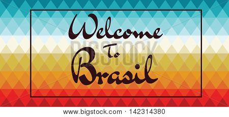 Welcome to Brasil card over colored background with triangles in outlines. Digital vector image