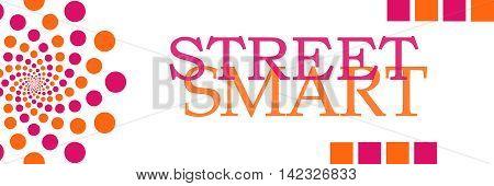 Street smart text written over pink orange background.