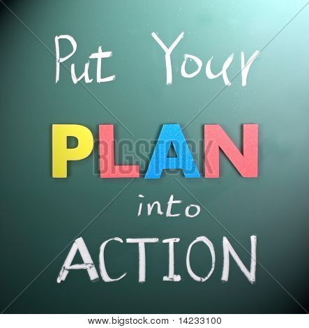 Put Your Plan Into Action