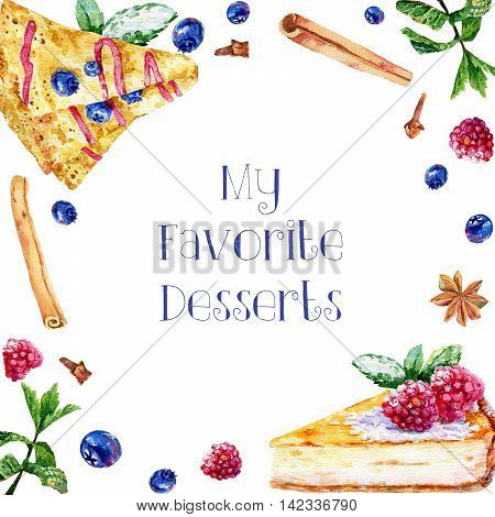 Postcard with watercolor pastries, berries and sweets. Colorful illustration of food: pancake cinnamon cloves anise blueberries cheesecake raspberry.