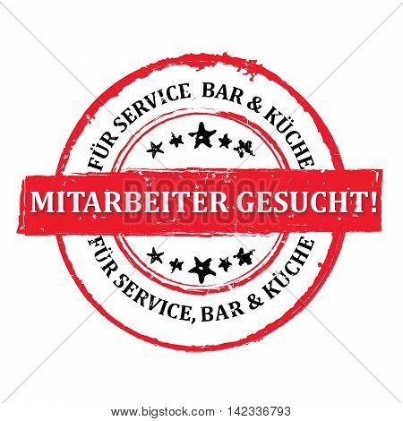 We are hiring workers for service, bar and kitchen (translation of German text) - grunge red stamp / label for restaurants / pubs looking for waitress, chefs, etc. Print colors used