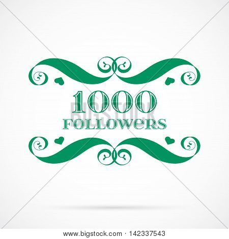 Vector 1000 followers badge over white. Easy use and recolor elements for your design.