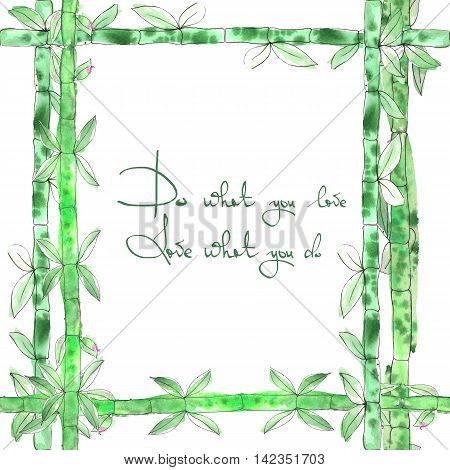 Frame, frame border of green bamboo painted in watercolor on a white background with inscription Do what you love, Love what you do