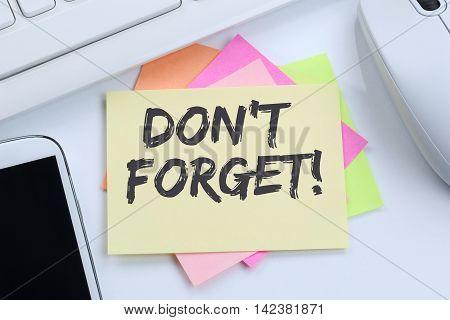 Don\'t Forget Date Meeting Remind Reminder Notepaper Business Concept Desk