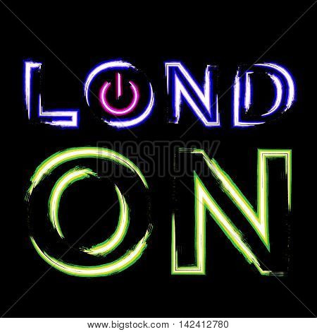 T shirt typography graphics London city. With neon switch on button. Light urban modern design. Bright and glow text. Symbol of England Britain United Kingdom. Template apparel. Vector illustration