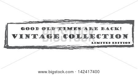 Vintage collection. Good old times are back. Limited edition - grunge stamp. Print colors used