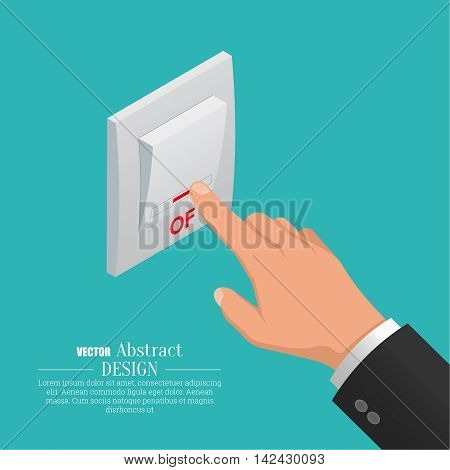 Hand which is switching off the switch of light devices. Vector isometric illustration for a poster advertizing.