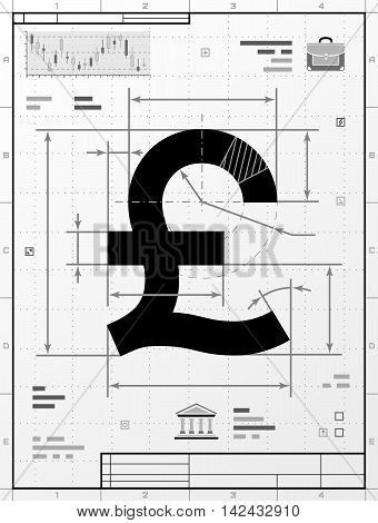 Pound sterling symbol as technical drawing. Stylized drafting of money sign with title block. Qualitative vector illustration about banking, financial industry, economy, business, accounting, etc