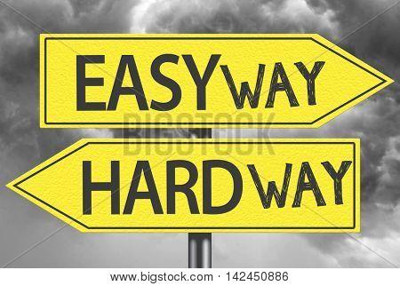 Easy Way x Hard Way yellow sign