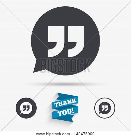 Quote sign icon. Quotation mark in speech bubble symbol. Double quotes. Flat icons. Buttons with icons. Thank you ribbon. Vector