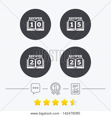 Cookbook icons. 10, 15, 20 and 25 recipes book sign symbols. Chat, award medal and report linear icons. Star vote ranking. Vector