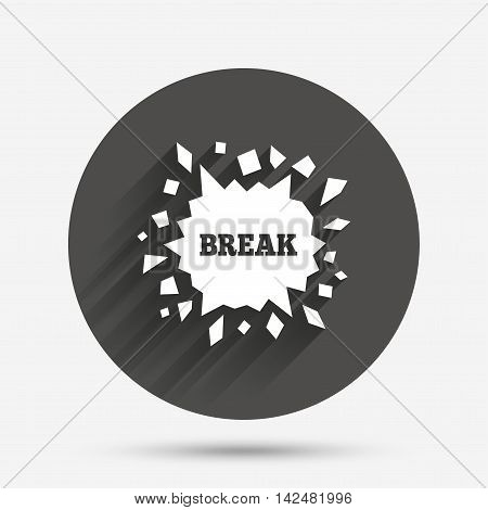 Break it sign. Cracked hole icon. Smashed wall symbol. Circle flat button with shadow. Vector
