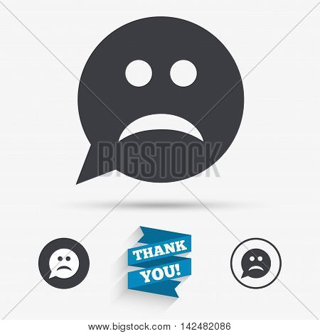 Sad face sign icon. Sadness depression chat symbol. Speech bubble. Flat icons. Buttons with icons. Thank you ribbon. Vector