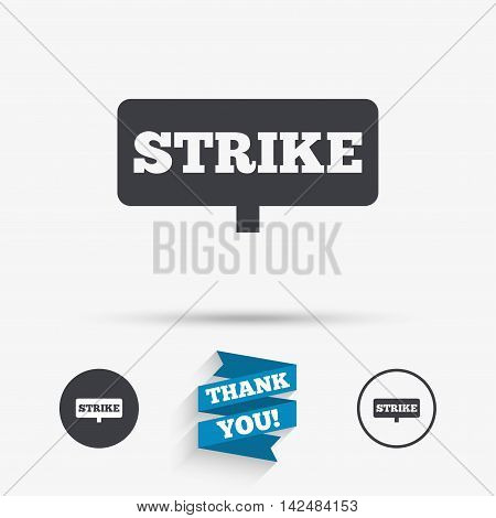 Strike sign icon. Protest banner symbol. Flat icons. Buttons with icons. Thank you ribbon. Vector