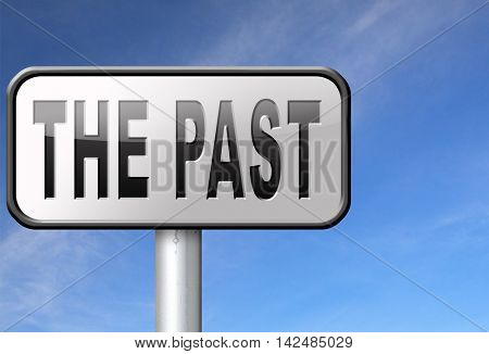 the past leading back into history road sign 3D illustration