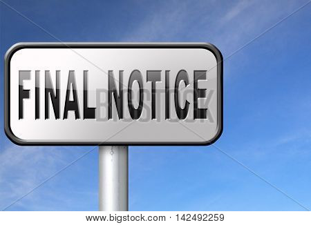 final notice last chance and warning sign 3D illustration