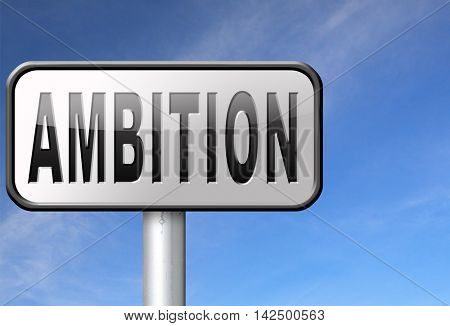 ambition set and achieve goals change future and be successful and ambitious road sign billboard 3D illustration