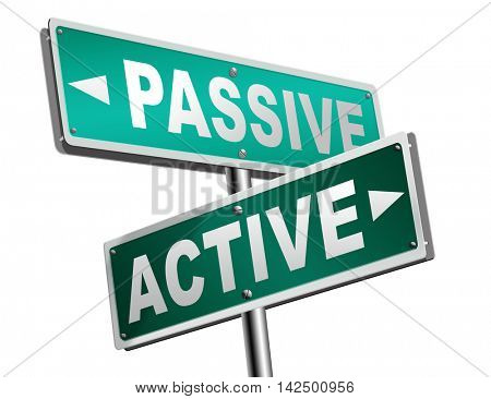 active passive take action or wait taking initiative and participate 3D illustration