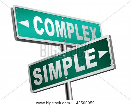 simple or complex keep it easy or simplify solve difficult problems with simplicity or complex solution no difficulty 3D illustration
