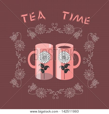 Tea time. Vintage card. Two cups with flowers in floral frame. Vector illustration.