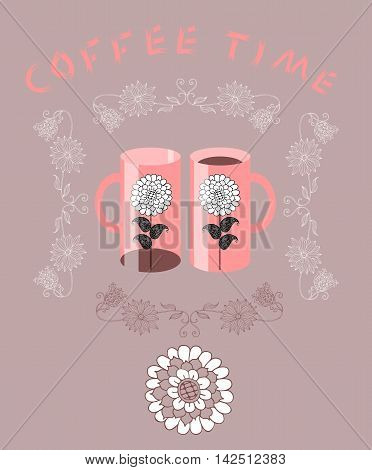 Coffee time. Vintage card. Two cups with flowers in floral frame. Vector illustration.