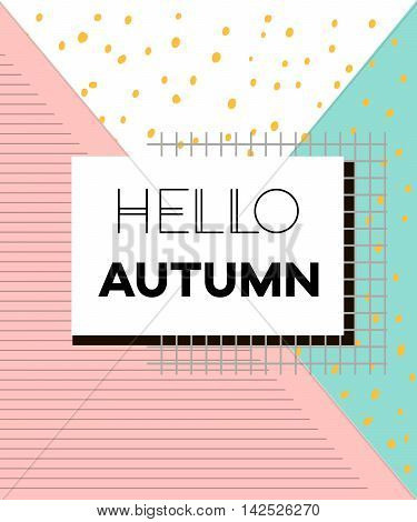 Hello Autumn poster in vintage style with geometric modern shapes. Memphic geometric background. Vector Illustration