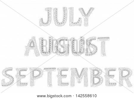 Names of months in the year. July ,august, september. Zentangle style. Antistress coloring book. Vector illustration.