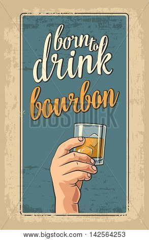Male hand holding a glass with bourbon and ice cubes. Vintage vector flat illustration for label poster invitation to invitation to party and birthday.