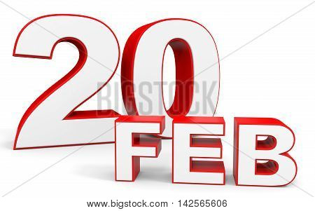 February 20. 3D Text On White Background.