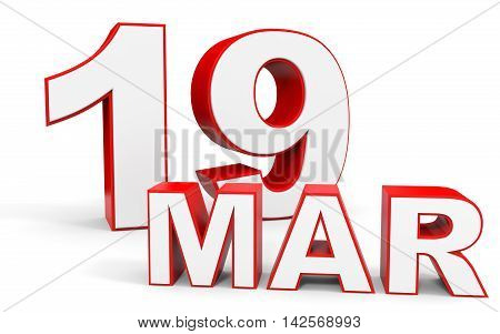 March 19. 3D Text On White Background.