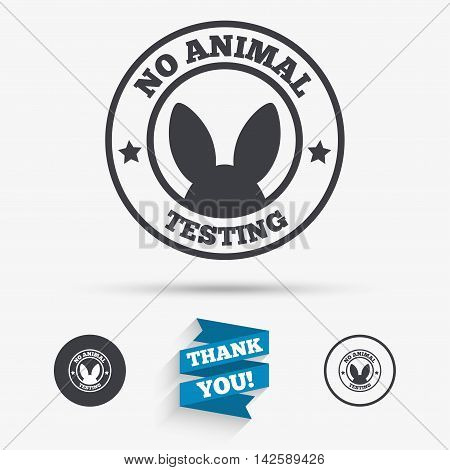 No animals testing sign icon. Not tested symbol. Flat icons. Buttons with icons. Thank you ribbon. Vector