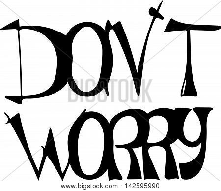 Don't worry - vector unique hand lettering quote