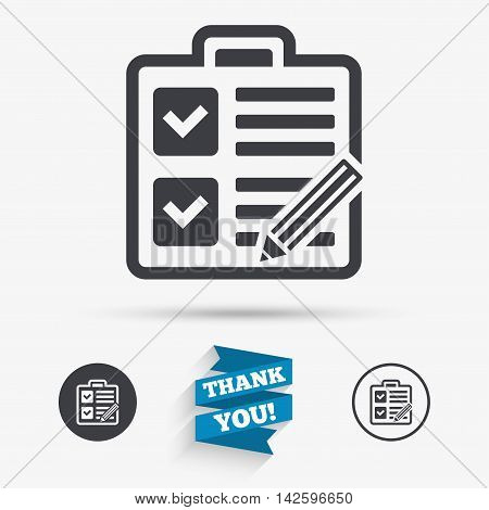 Checklist with pencil sign icon. Control list symbol. Survey poll or questionnaire form. Flat icons. Buttons with icons. Thank you ribbon. Vector
