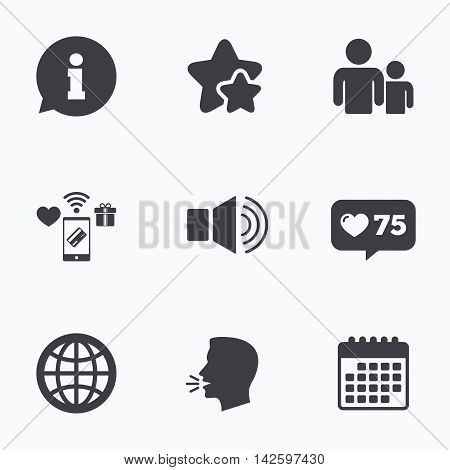 Information sign. Group of people and speaker volume symbols. Internet globe sign. Communication icons. Flat talking head, calendar icons. Stars, like counter icons. Vector